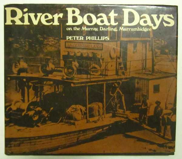 River Boat Days: On the Murray, Darling, Murrumbidgee