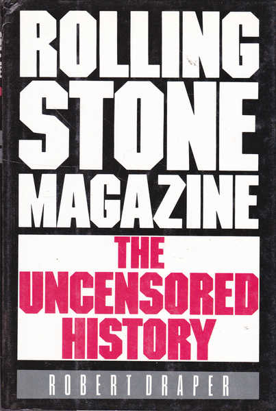Rolling Stone Magazine. The Uncensored History