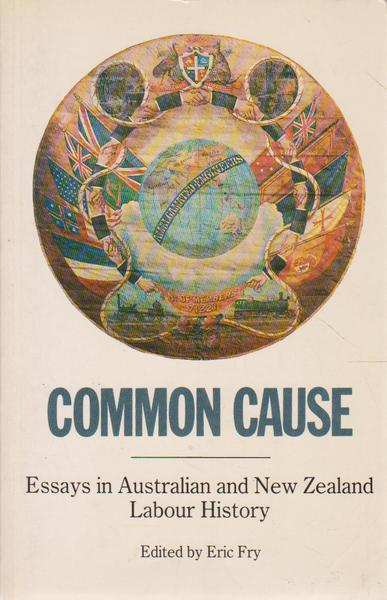 Common Cause: Essays in Australian and New Zealand Labour History