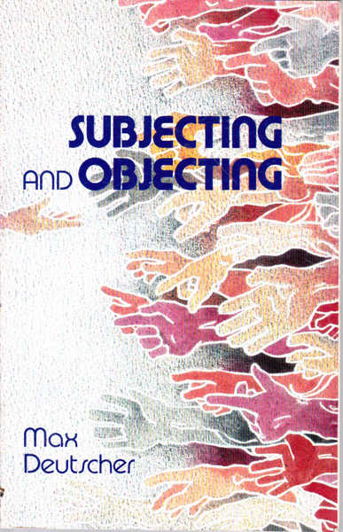 Subjecting and Objecting: An Essay in Objectivity