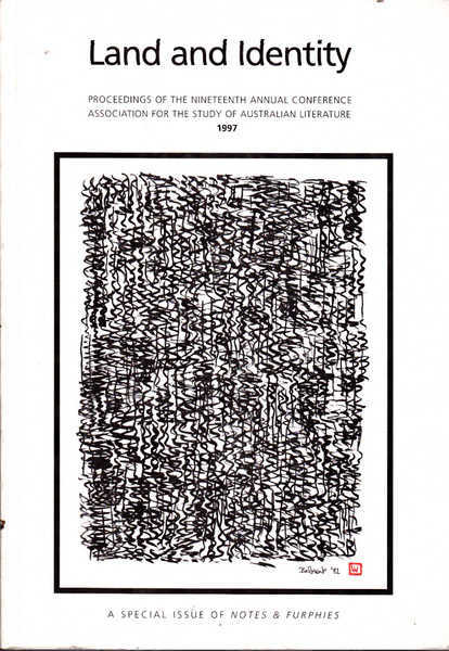 Land and Identity: Proceedings of the Nineteenth Annual Conference Association for the Study of Australian Literature 1997