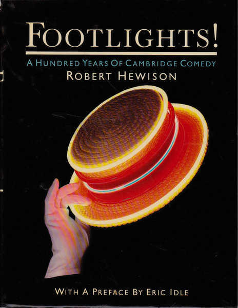 Footlights! a Hundred Years of Cambridge Comedy