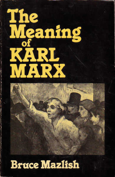 The Meaning of Karl Marx