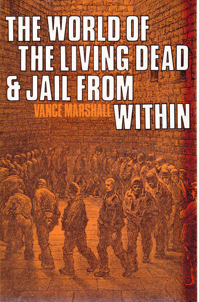 The World of the Living Dead & Jail From Within
