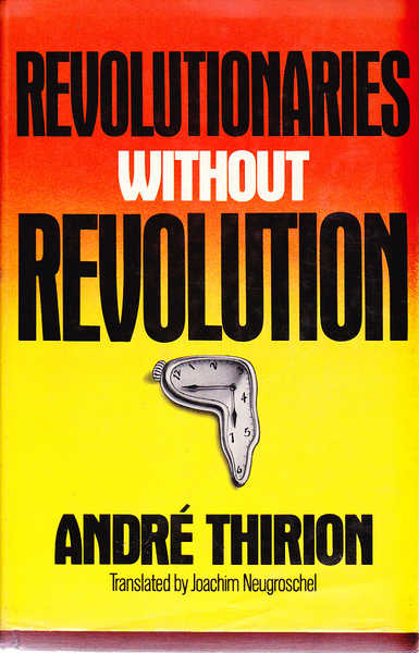 Revolutionaries without Revolution