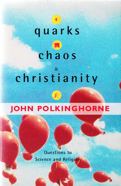 Quarks, Chaos and Christianity: Questions to Science and Religion