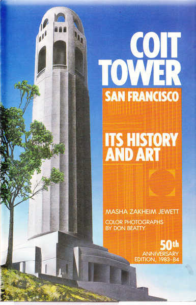 Coit Tower, San Francisco: Its History and Art