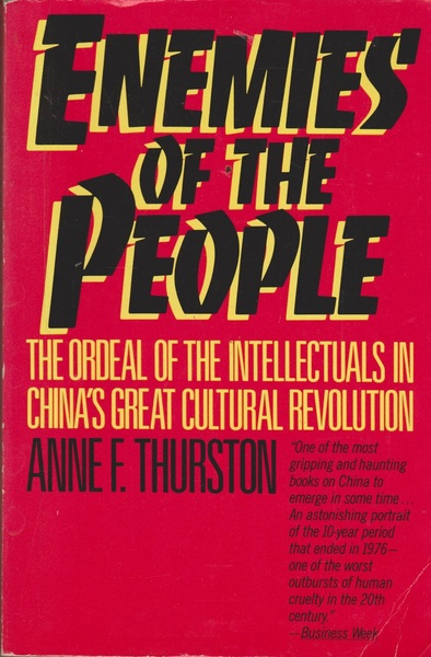 Enemies of the People: The Ordeal of the Intellectuals in China