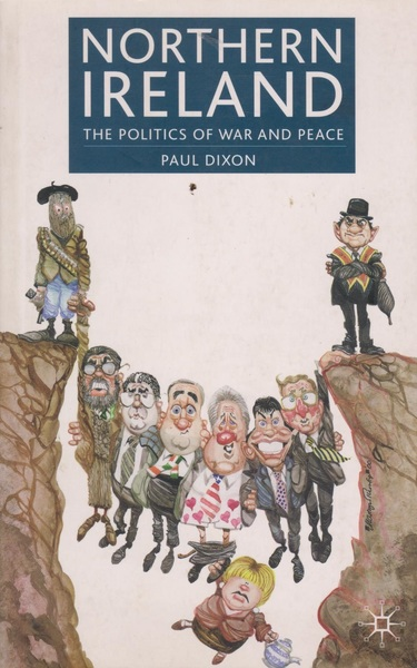 Northern Ireland: The Politics of War and Peace
