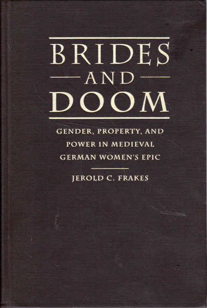 Brides and Doom: Gender, Property, and Power in Medieval German Women