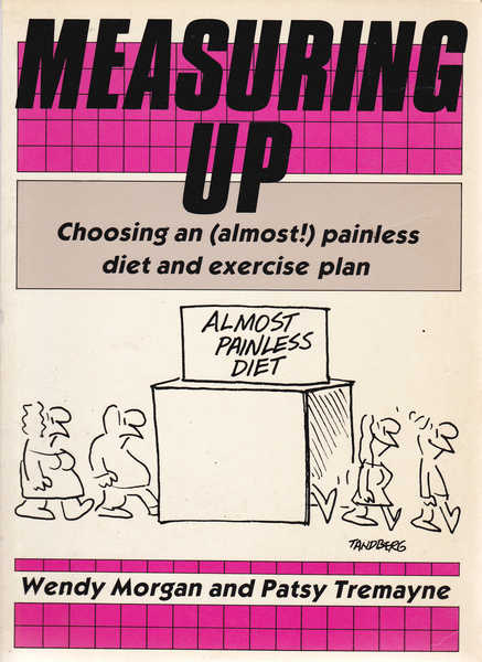 Measuring Up: Choosing An (almost!) Painless Diet and Exercise Plan