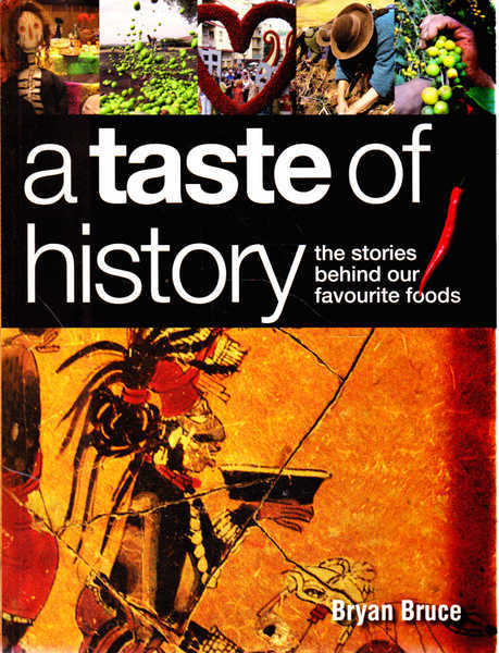 A Taste of History: The Stories Behind Our Favourite Foods