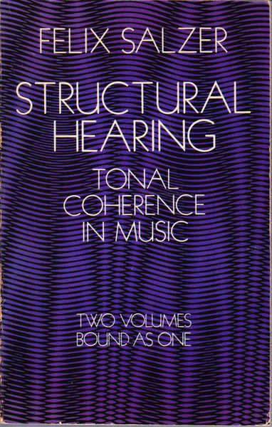 Structural Hearing Tonal Coherence in Music Two Volumes Bound as One
