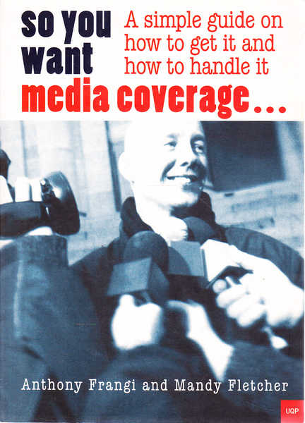 So You Want Media Coverage: A Simple Guide on How to Get It and How to Handle It