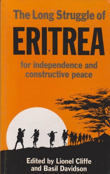The Long Struggle of Eritrea for Independence & Constructive Peace