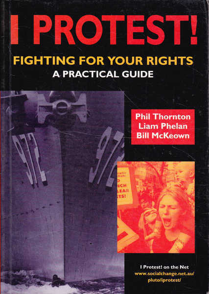 I Protest! Fighting for Your Rights: A Practical Guide