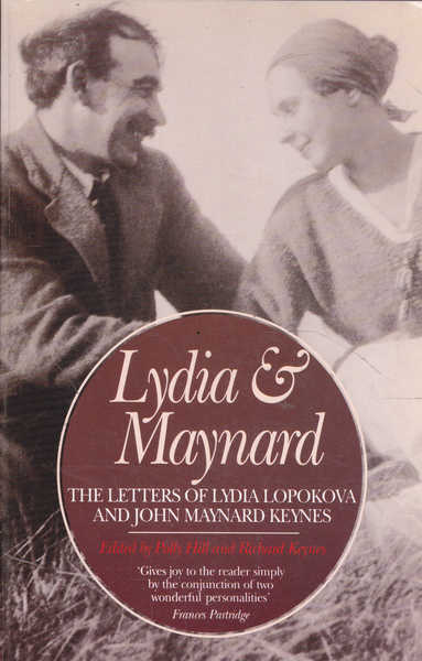 Lydia and Maynard: Letters Between Lydia Lopokova and John Maynard Keynes