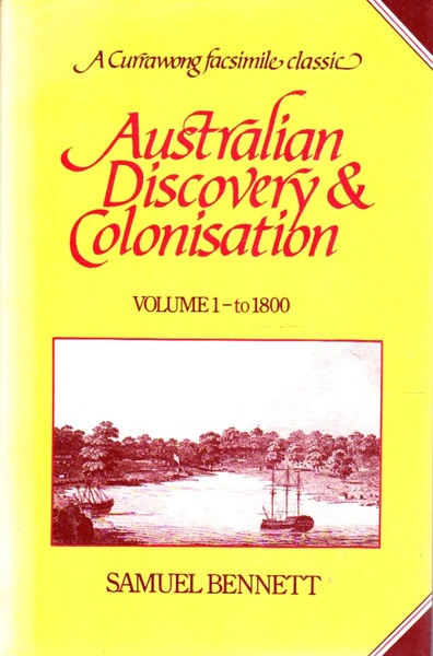Australian Discovery & Colonisation: Volume 1 - to 1800
