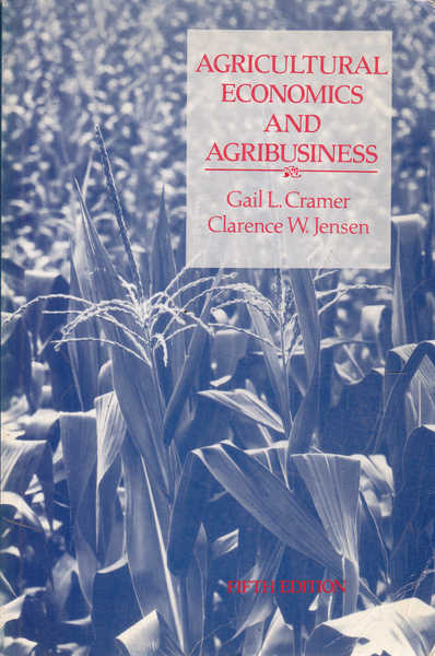 Agricultural Economics and Agribusiness: Fifth Edition
