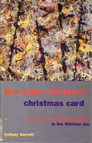 The Prime Minister's Christmas Card: Blue Poles and Cultural Politics in the Whitlam Era
