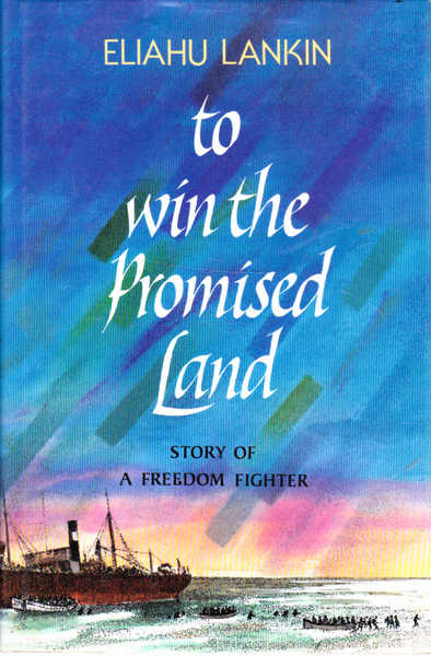 To Win the Promised Land: Story of a Freedom Fighter