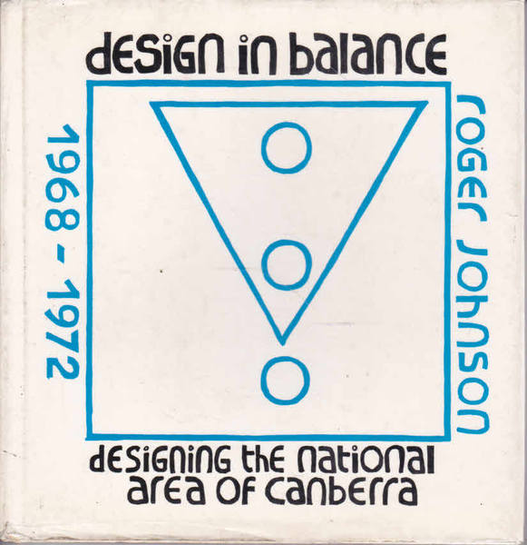 Design in Balance: Designing the National Area of Canberra, 1968-72