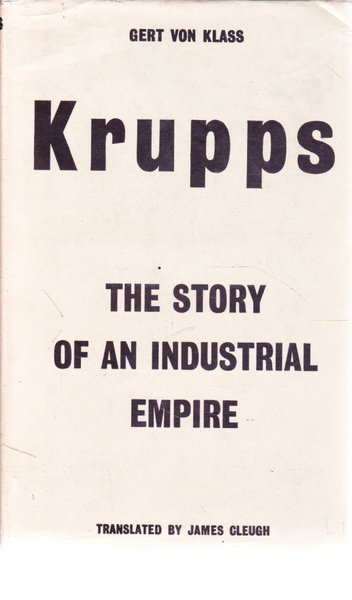 Krupps: The Story of an Industrial Empire
