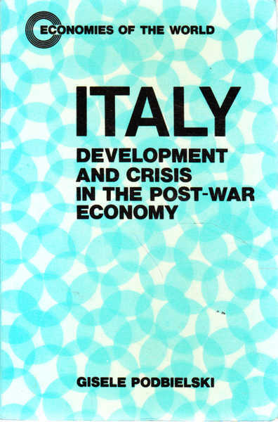 Italy, Development and Crisis in the Post-War Economy
