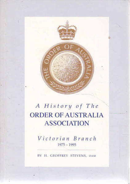 A History of the Order of Australia Association : Victorian Branch 1975 - 1995