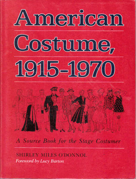 American Costume, 1915-1970: A Source Book for the Stage Costumer
