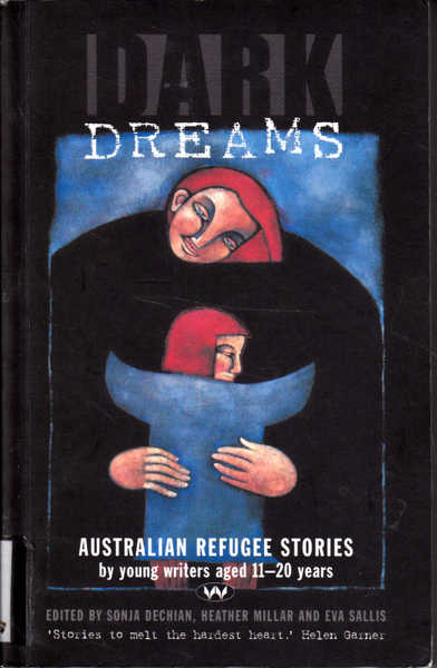 Dark Dreams: Australian Refugee Stories By Young Writers Aged 11-20 Years