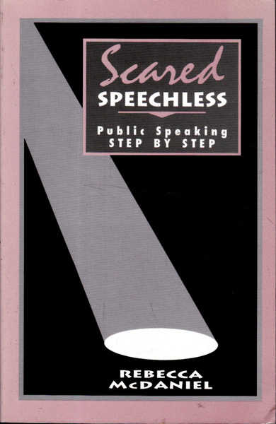 Scared Speechless: Public Speaking Step by Step