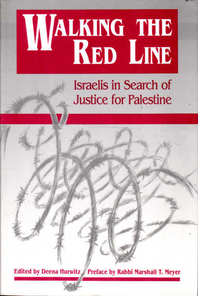 Walking the Red Line: Israelis in Search of Justice for Palestine