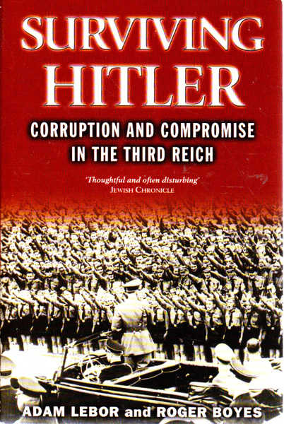 Surviving Hitler: Corruption and Compromise in the Third Reich