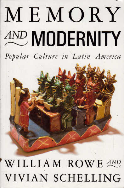 Memory and Modernity: Popular Culture in Latin America