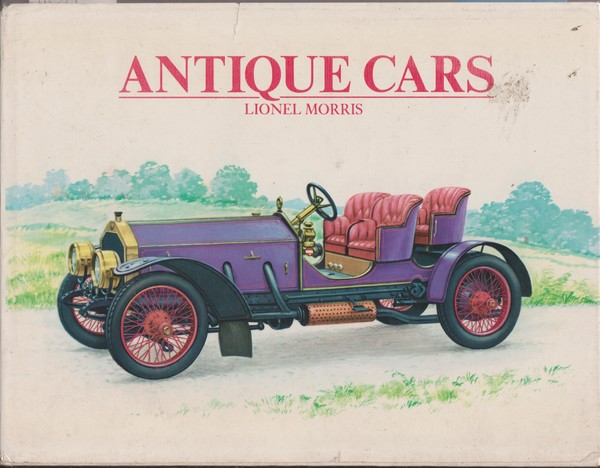 Antique Cars: The Story of the Automobile in Pictures