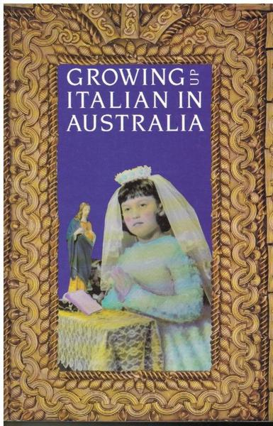 Growing up Italian in Australia: Eleven Young Australian Women Talk about Their Childhood