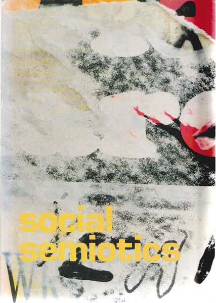 Social Semiotics: A Transdisciplinary Journal in Functional Linguistics, Semiotics and Critical Theory - Vol. 1, No. 2, 1991