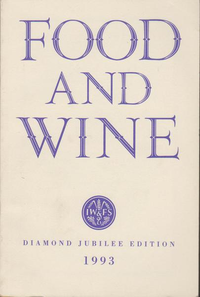 Food and Wine - An Annual Review: Diamond Jubilee Edition, Volume 18, 1993
