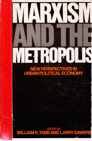 Marxism and the Metropolis: New Perspectives in Urban Political Economy