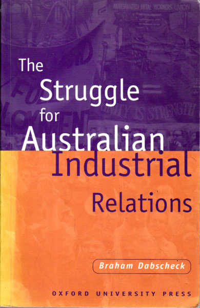 The Struggle for Australian Industrial Relations