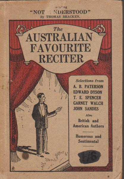 The Australian Favourite Reciter : Selections from Australian , British and American Authors