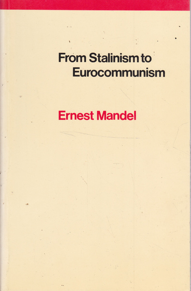 "From Stalinism to Eurocommunism: The Bitter Fruits of ""Socialism in One Country"""