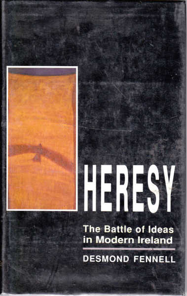 Heresy: The Battle of Ideas in Modern Ireland