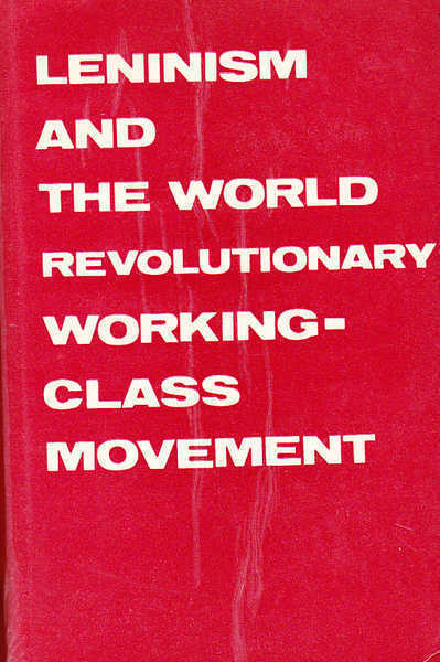 Leninism and the World Revolutionary Working-Class Movement
