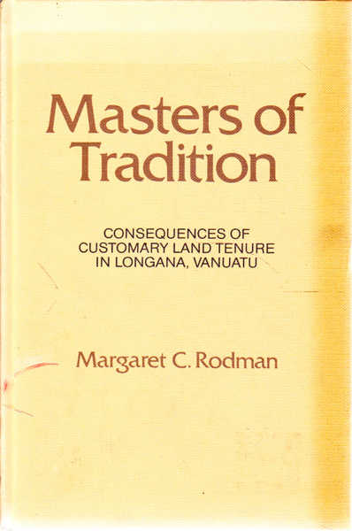 Masters of Tradition: Consequences of Customary Land Tenure in Longana, Vanuatu