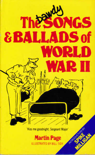 The Bawdy Songs and Ballads of World War  II