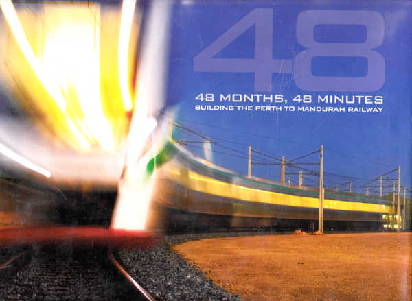 48 Months, 48 Minutes: Building the Perth to Mandurah Railway