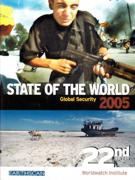 State of the World 2005: A Worldwatch Institute Report on Progress Towards a Sustainable Society