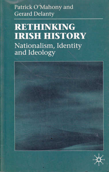 Rethinking Irish History: Nationalism, Identity and Ideology